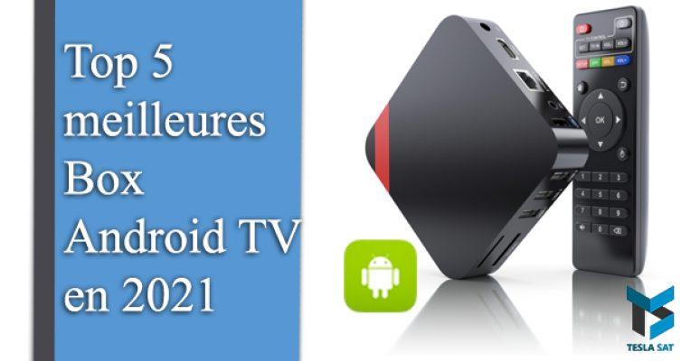 Top 5 meilleures Box Android TV en 2021